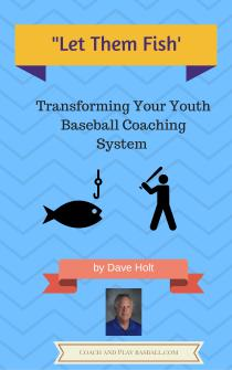 'Let Them Fish' Transforming Your Youth Baseball Development System