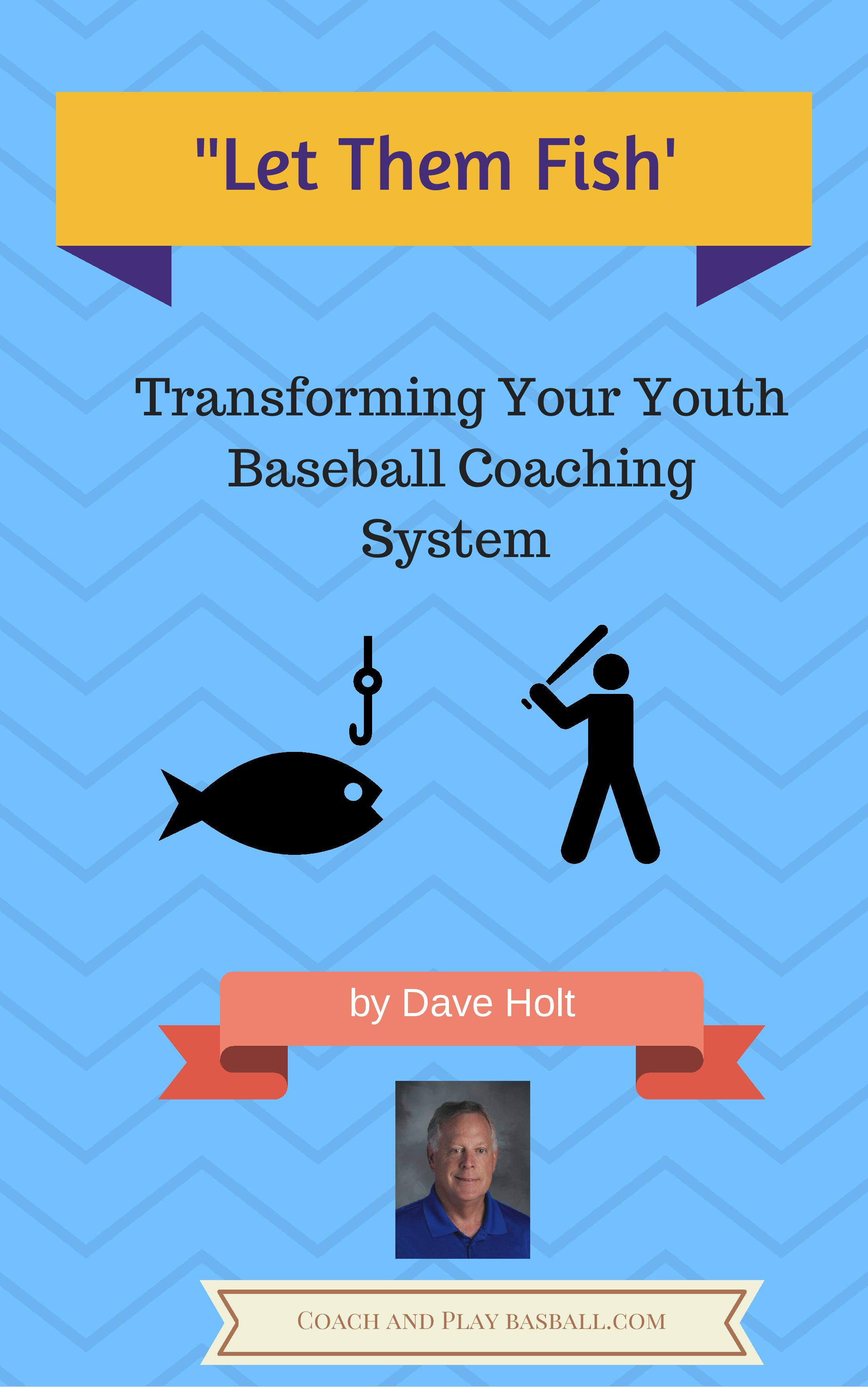 'Let Them Fish' Transforming Your Youth Baseball Coaching System