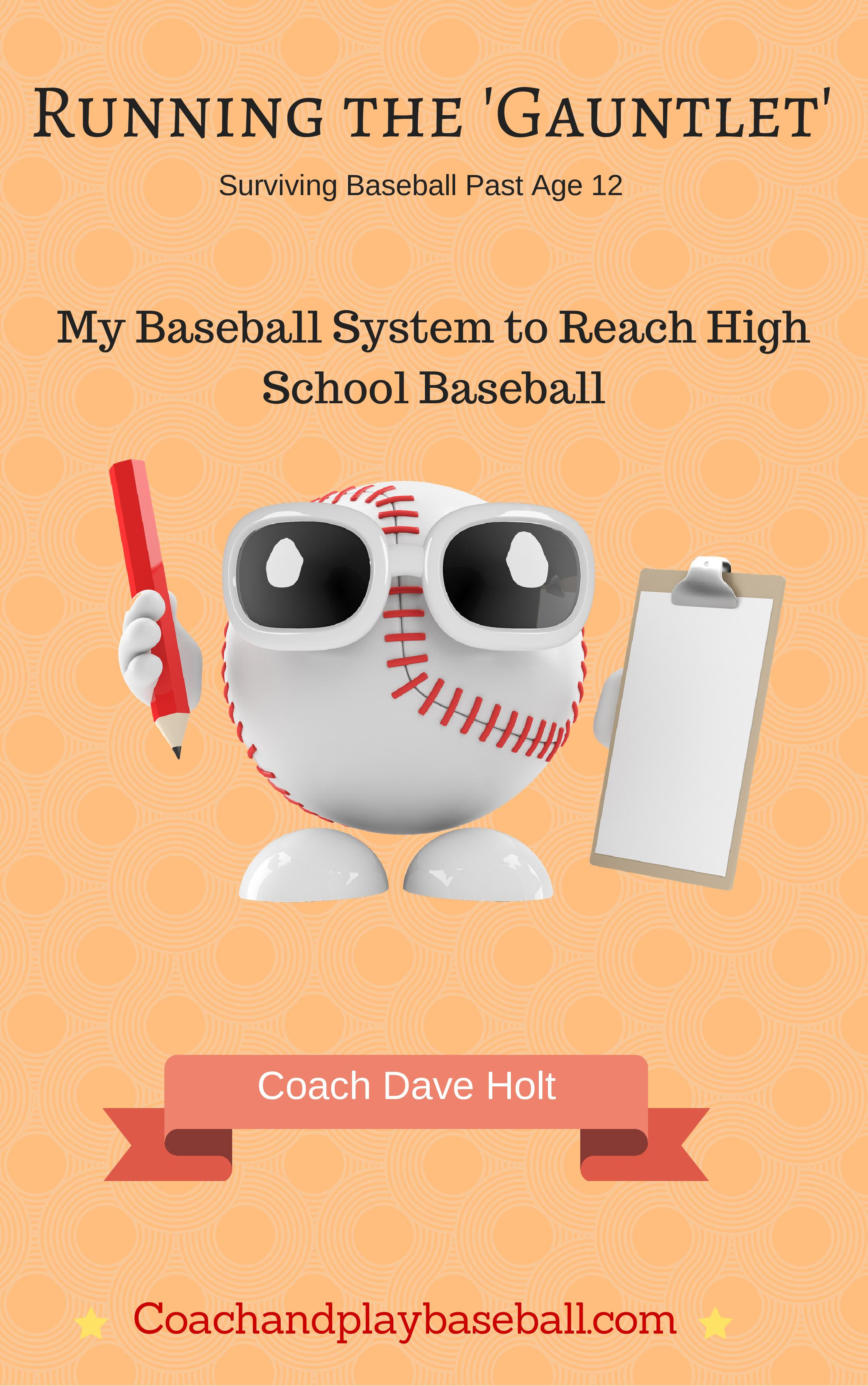 Running the 'Gauntlet' My Player Development System to reach high school baseball.